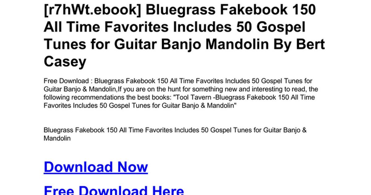 bluegrass fakebook  bluegrass-fakebook-150-all-time-favorites-includes-50-gospel-tunes ...