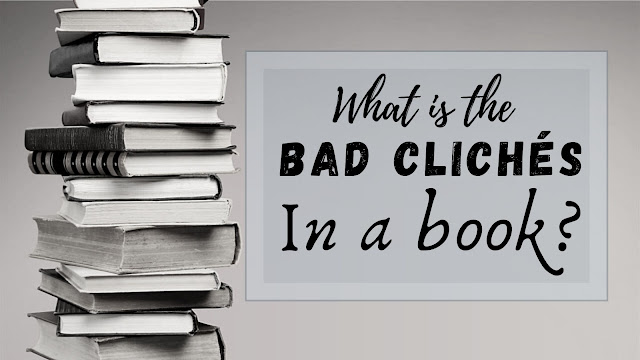 What is some of the bad cliches in books