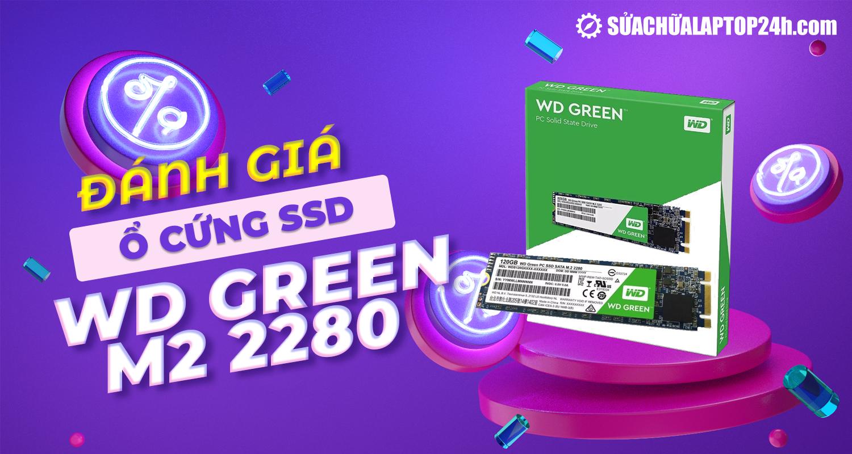 Thông tin chi tiết về ổ cứng SSD WD Green M2 2280