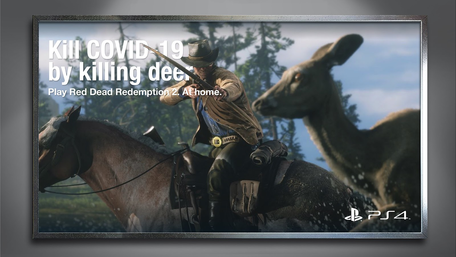 "PS4's poster of the game Red Dead Redemption 2, with the text, ""Kill Covid-19 by killing deer. Play Red Dead Redemption 2. At home."""