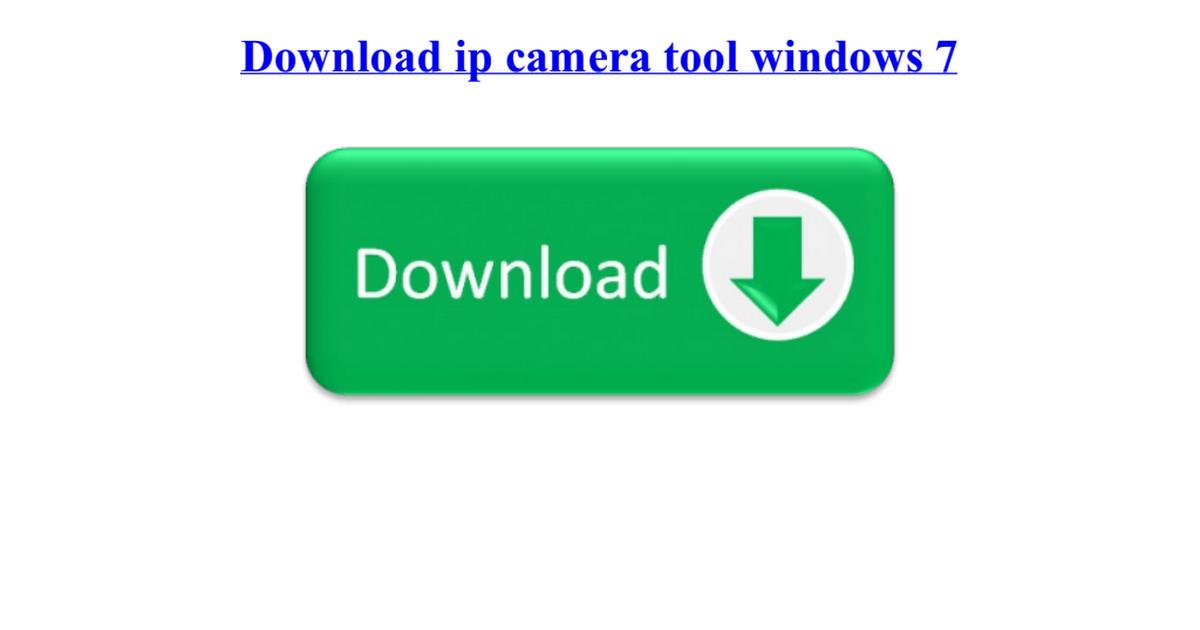 Download ip camera tool windows 7 pdf - Google Drive