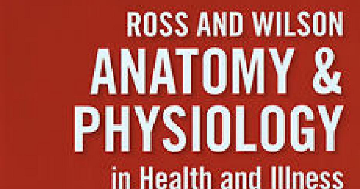 ross wilson anatomy physiology 11th edition.pdf - Google Drive