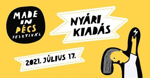 Made in Pécs Fesztivál 2021 - nyári kiadás - Élményem.hu
