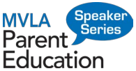 MVLA Parent Ed Speaker Series