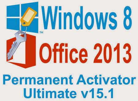 Win 8 y Office 2013 Activador Permanente últimate 15.1.1 100% Libre