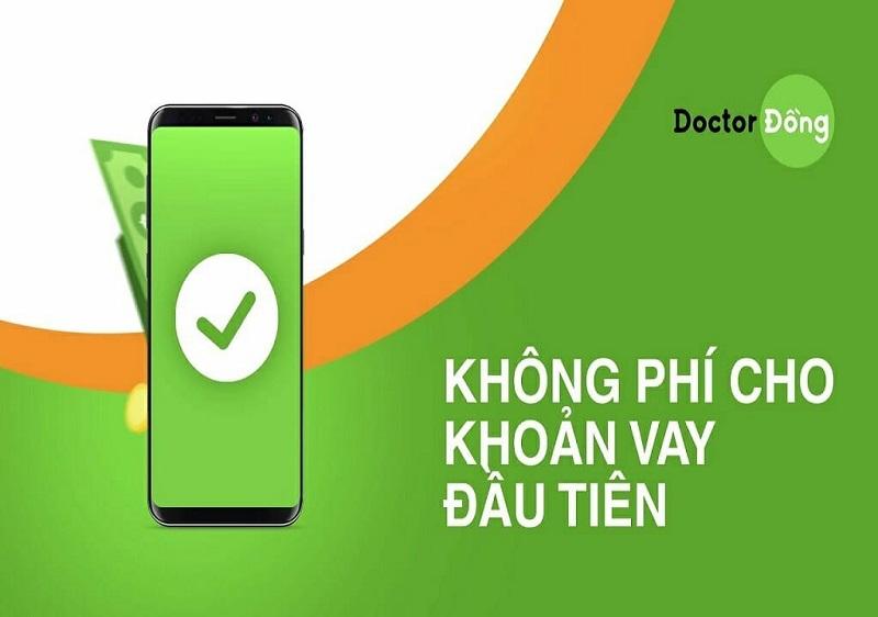 Doctor Đồng đơn vị cho vay không mất phí cho lần vay đầu tiền