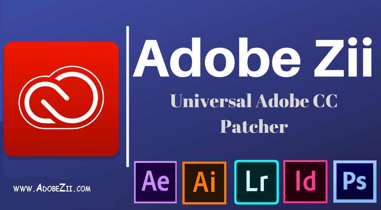 Adobe Zii – Get All Adobe CC Activated for FREE