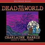 Dead to the World: Sookie Stackhouse Southern Vampire Mystery #4
