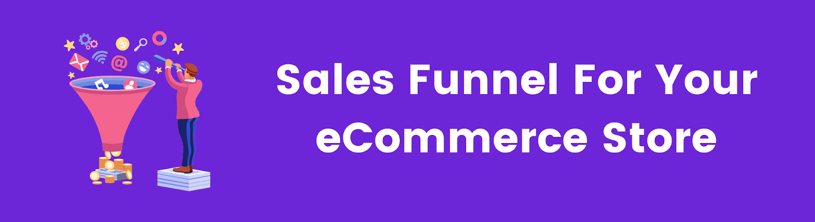 sales funnel for your eCommerce store