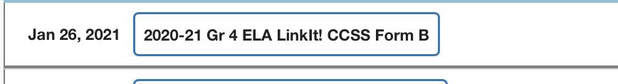 Screenshot of sample listing in Parent Portal called 2020 to 21 Grade 4 ELA Linkit CCSS Form B