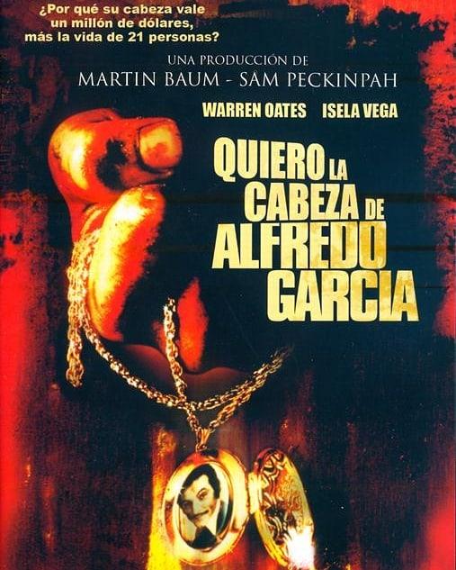 Quiero la cabeza de Alfredo García (1974, Sam Peckinpah)
