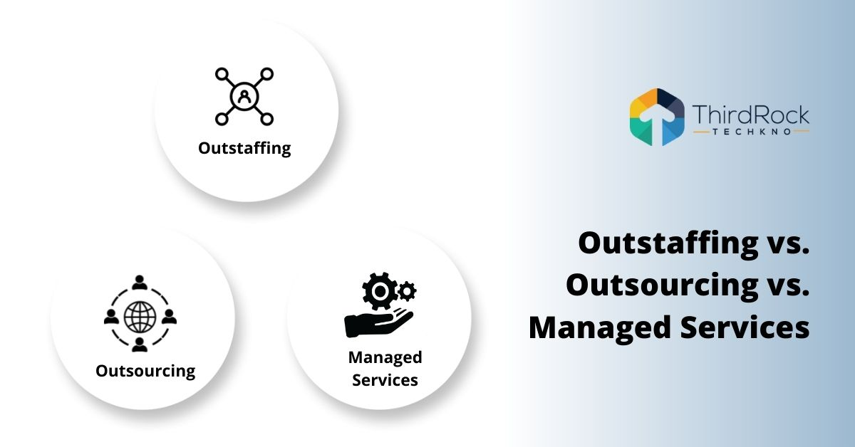outstaffing vs outsourcing vs managed services