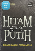 Hitam di Balik Putih, Bantahan Terhadap Buku Putih Madzhab Syi'ah | RBI