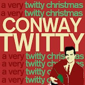 A Very Twitty Christmas - Amazing Country Christmas Songs Sung by Conway Twitty Like Silent Night, Jingle Bells, White Christmas, Santa Claus Is Coming to Town, And More!