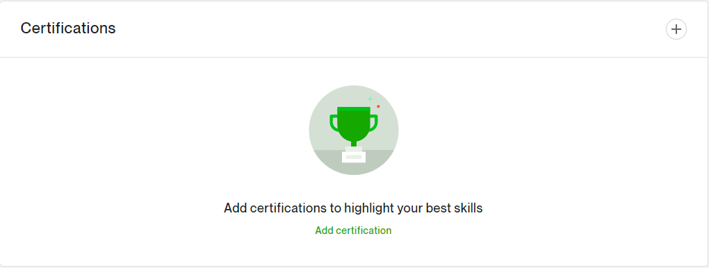 This is where you add your relevant Upwork certifications.