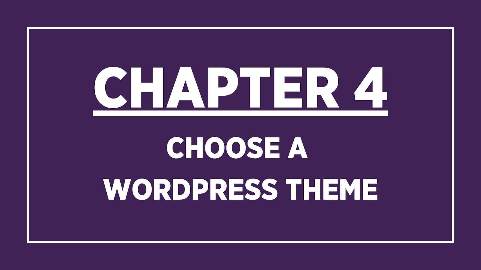 Chapter 4 banner Choose a wordpress theme