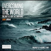 Overcoming the World - The Battle for the Emotions
