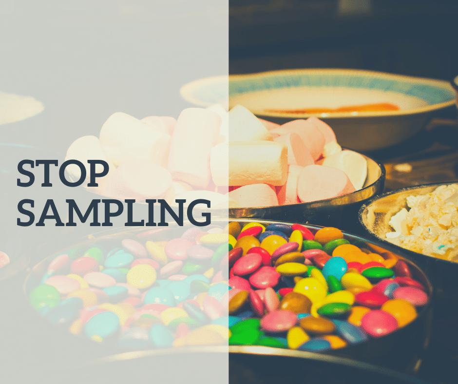 Stop sampling