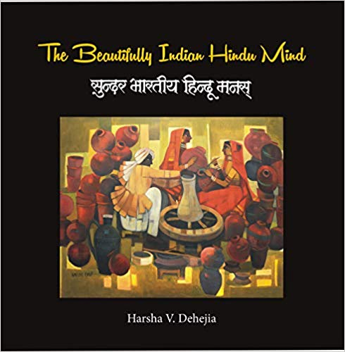 THE BEAUTIFULLY INDIAN HINDU MIND By Dr Harsha V Dahejia | Navel Gazing