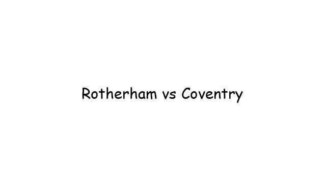 Rotherham vs Coventry
