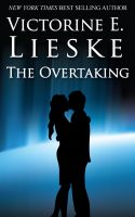 Here's a new release from Kindle Nation fave and NY Times bestselling novelist Victorine Lieske: THE OVERTAKING
