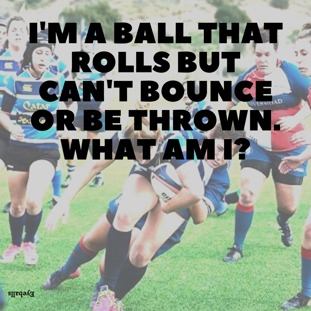 I'm a ball that rolls but can't bounce or be thrown. What am I?