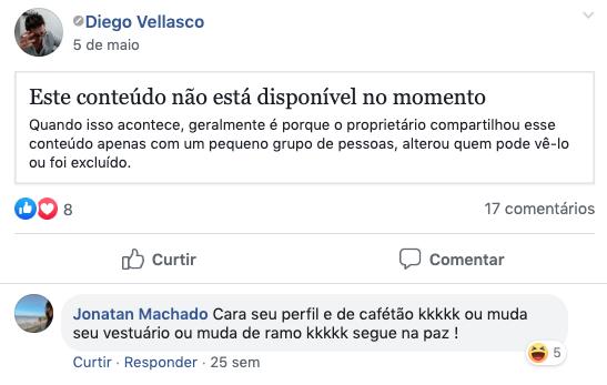 Em uma antiga postagem no Facebook um usuário recomendou que Diego Vellasco mudasse de ramo