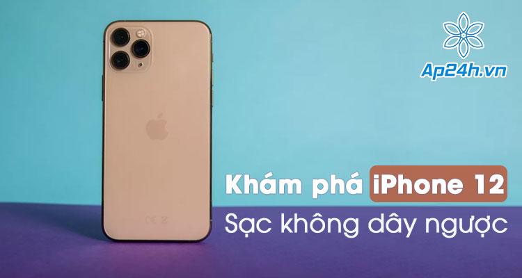 Tính năng sạc không dây ngược trên iPhone 12