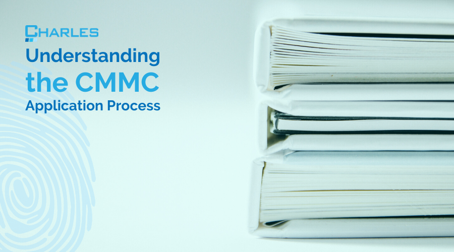 The CMMC Application Process: What You Need to Know