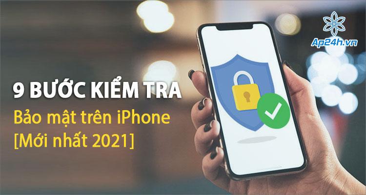 Checklist kiểm tra bảo mật trên iPhone mới nhất