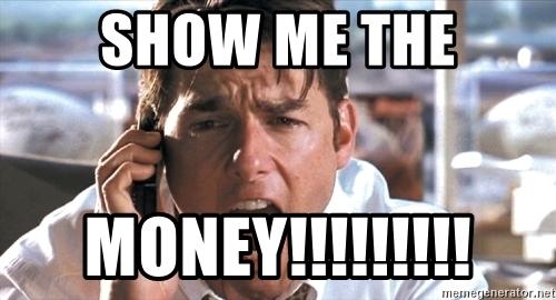 show me the money!!!!!!!!! - Jerry Maguire Show Money   Meme Generator