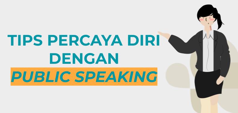 Tips Percaya Diri dengan Public Speaking