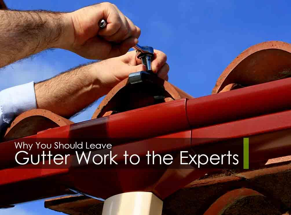 Gutter Work to the Experts