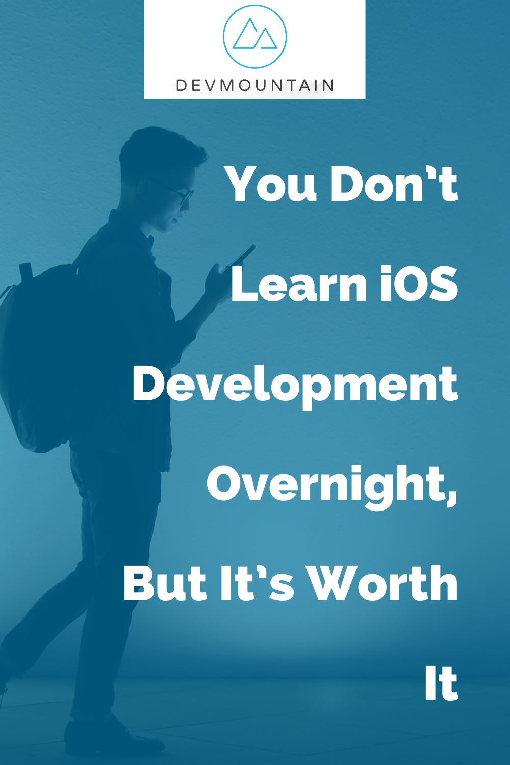 You Don't Learn iOS Development Overnight, But It's Worth It