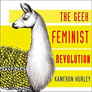 Geek Feminist Revolution Audiobook