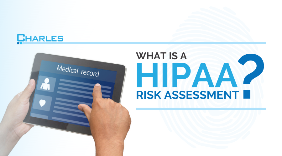 Why you can't afford to make a mistake when performing a HIPAA risk assessment