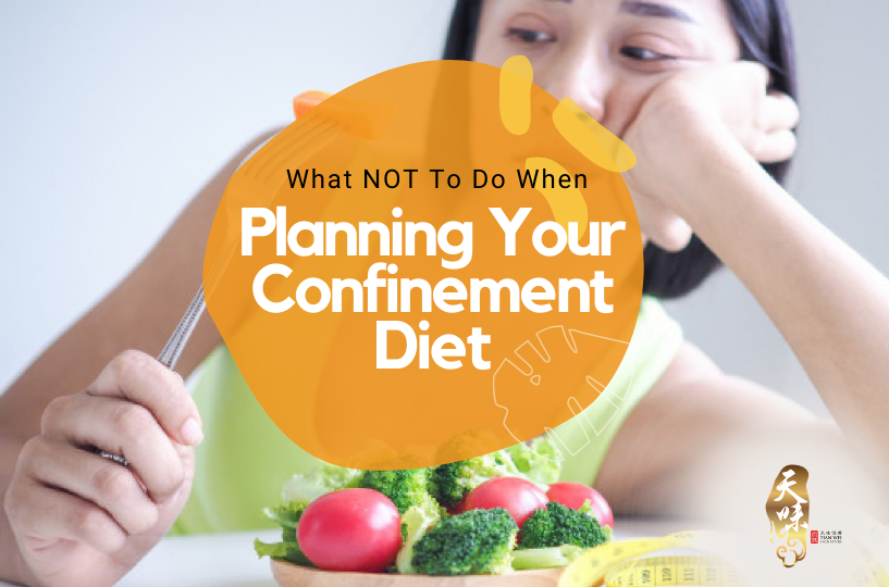 What NOT To Do When Planning Your Confinement Diet