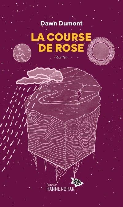 La course de Rose par Dawn Dumont | Littérature | Roman canadien et étranger | Leslibraires.ca