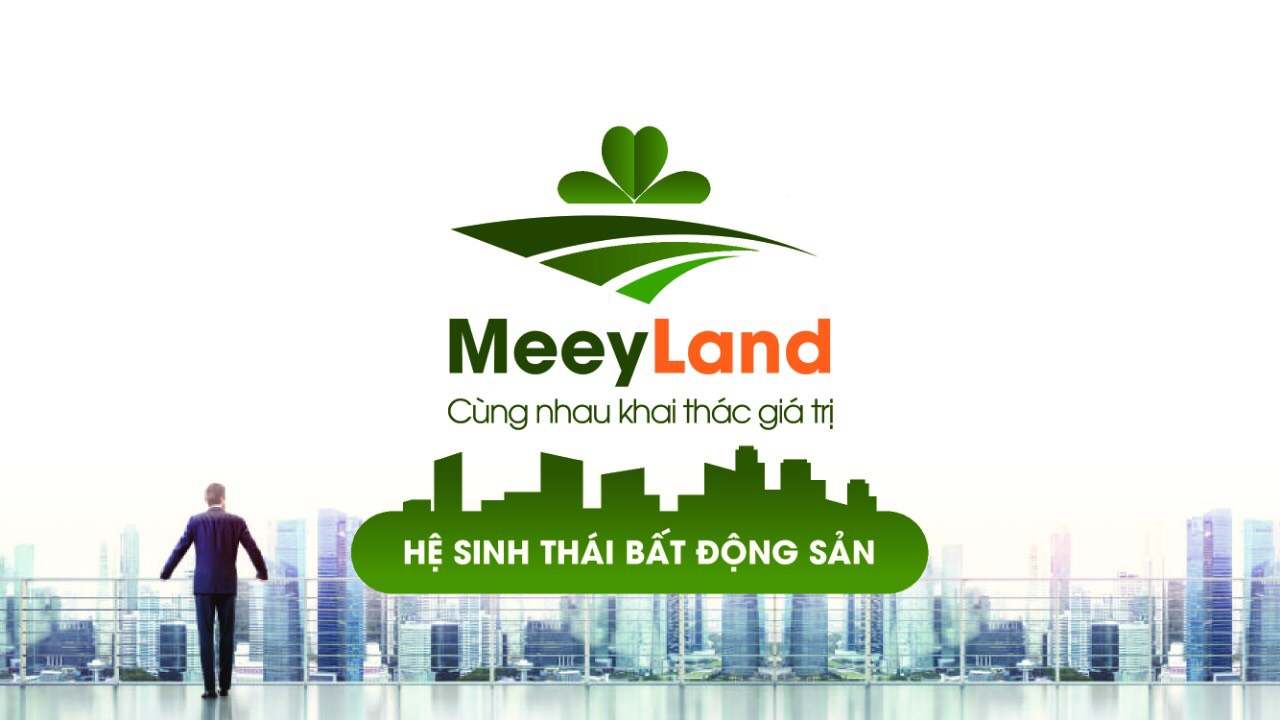 Meeyland - chất lượng và uy tín trong những giao dịch.