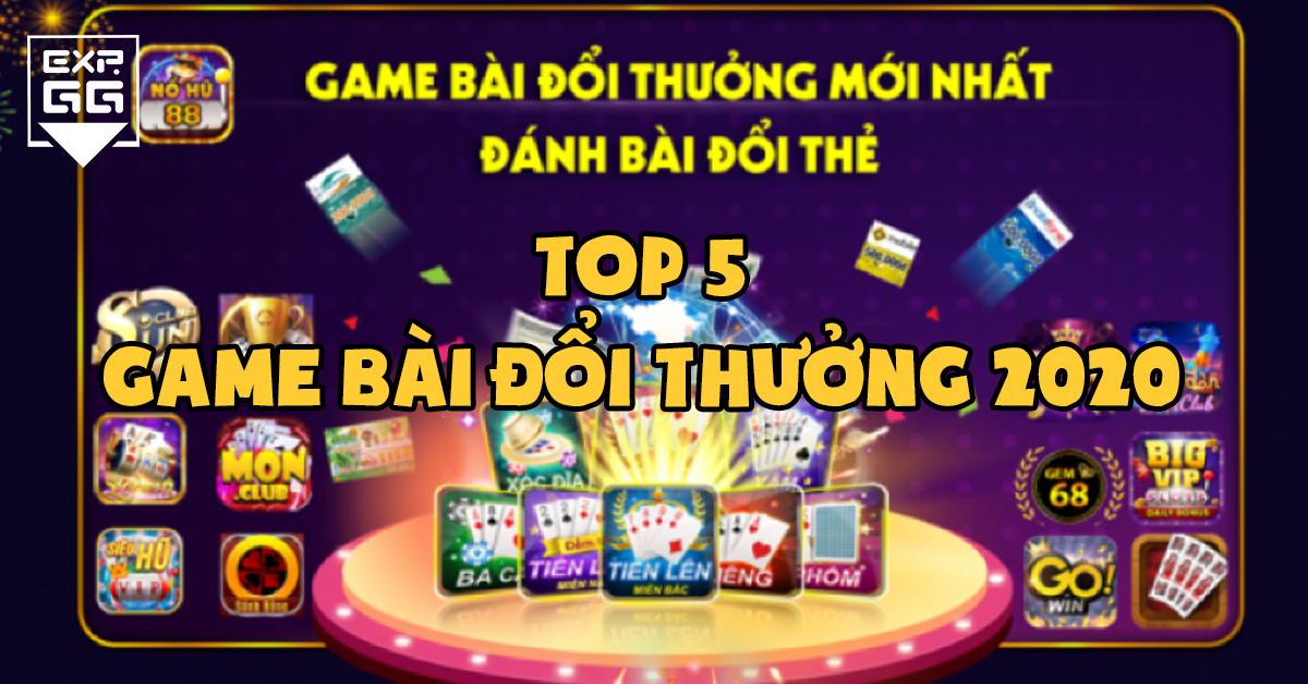 Top 5 game đánh bài đổi thưởng uy tín dễ thắng nhất