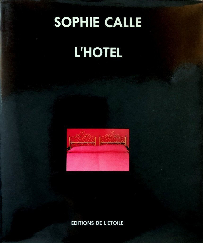 Sophie Calle explores and photographs empty hotel rooms in her art book, L'Hotel. Book cover of Sophie Calle: L'Hotel, by Sophie Calle, IDEA Books, 1984.