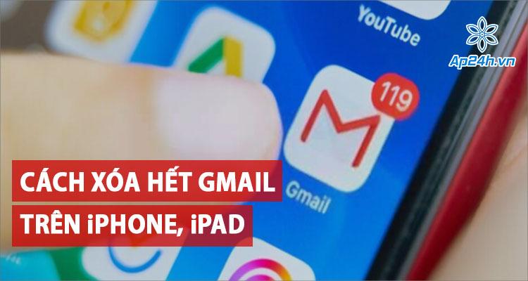 Dọn dẹp, xóa hết xóa hết tin nhắn Gmail trên iPhone và iPad