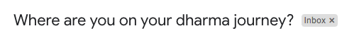 Where are you in your dharma journey subject line
