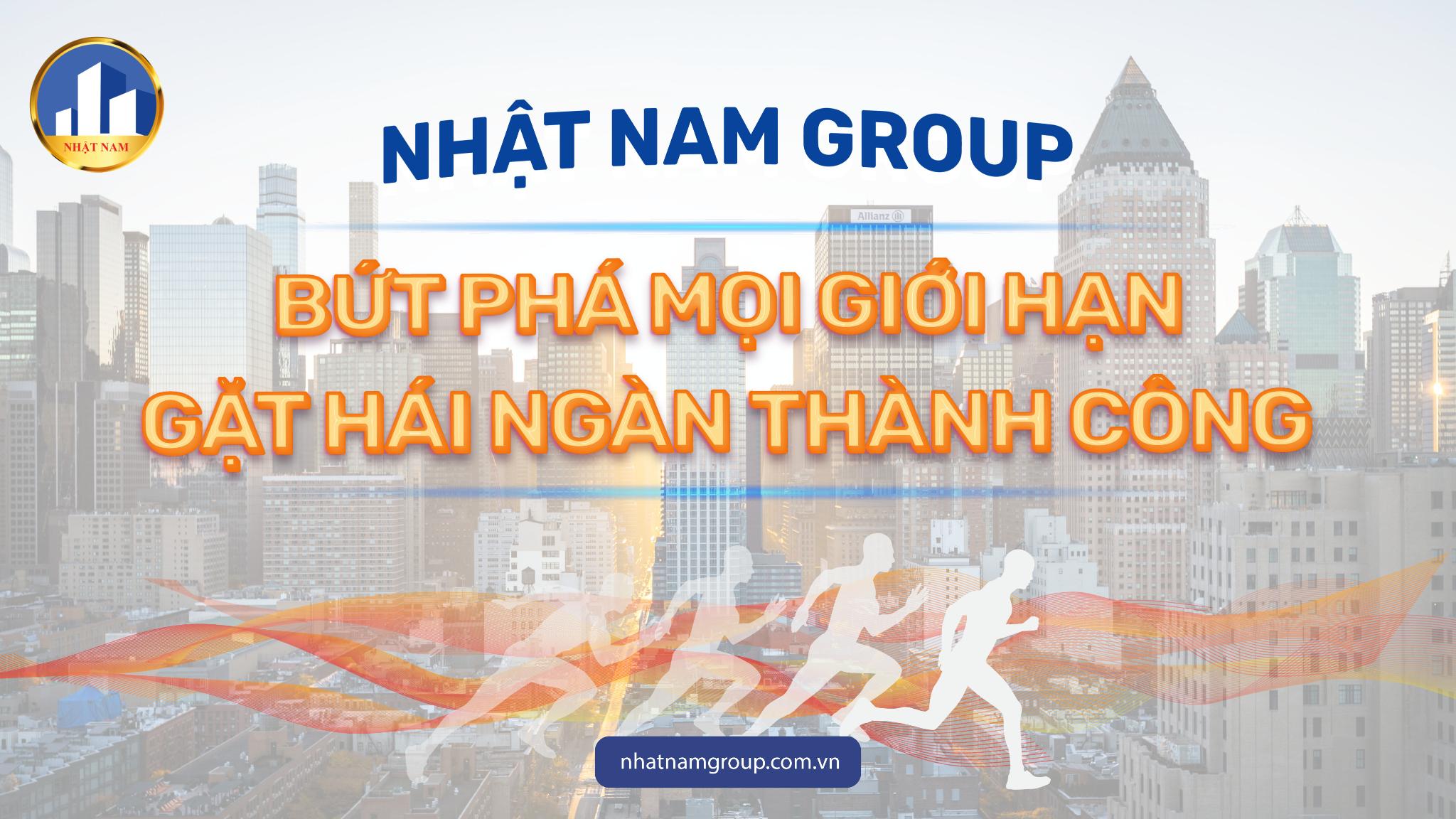 Nhật Nam Group với tâm thế vững vàng, kiến tạo tương lai