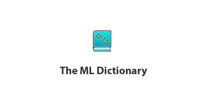 Machine Learning Dictionary