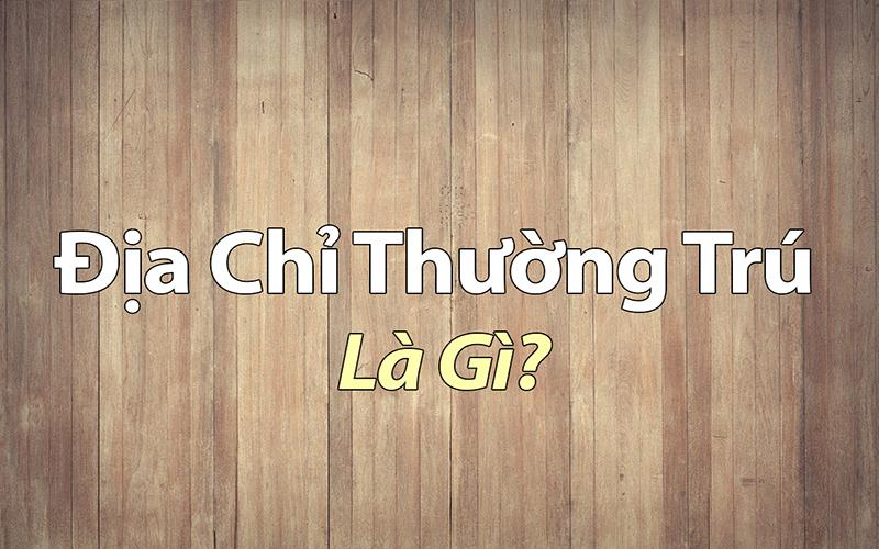 dia-chi-thuong-tru-la-gi