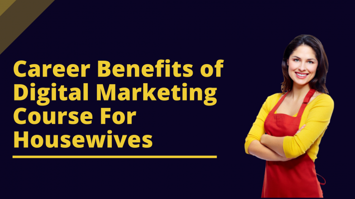 Benefits of digital marketing course for housewives