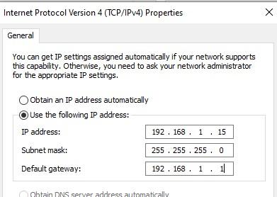 IP address: 192.168.1.15 Subnet mask: 255.255.255.0 Default gateway 192.168.1.1