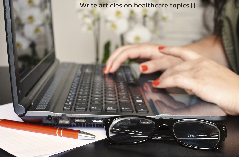 write articles on healthcare topics