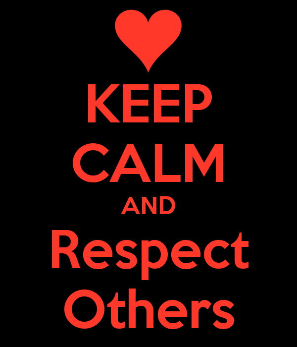 Image result for keep calm and respect others